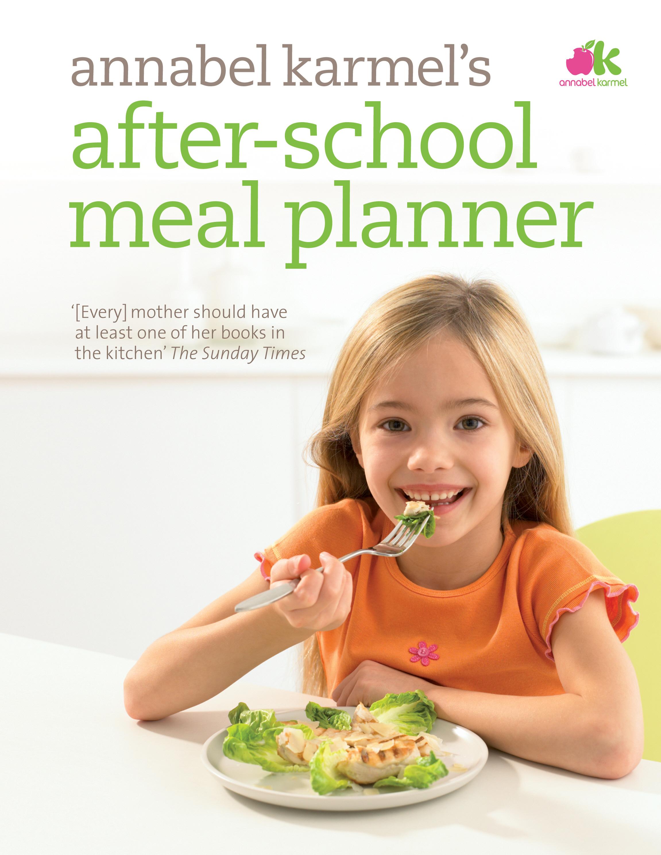 After school meal planner annabel karmel forumfinder Images