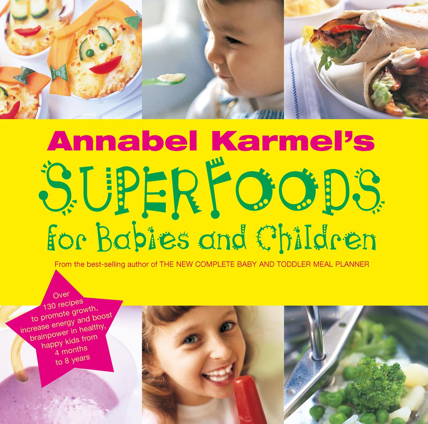 Superfoods babies children annabel karmel forumfinder Gallery